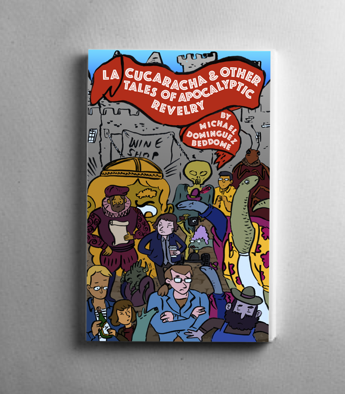 """""""La Cucaracha & Other Tales of Apocalyptic Revelry"""" by Michael Dominguez-Beddome and illustrated by  Kevin Budnik"""