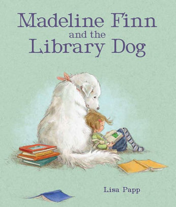 Madeline Finn and the Library Dog    by Lisa Papp.