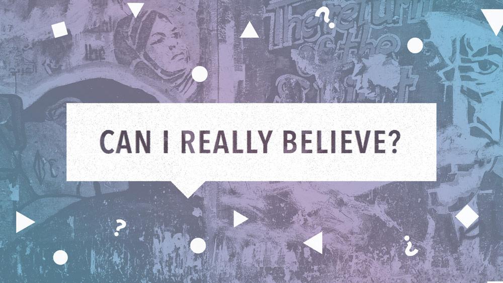 0e5345206_1471289222_sermon-art-can-i-really-believe.jpg