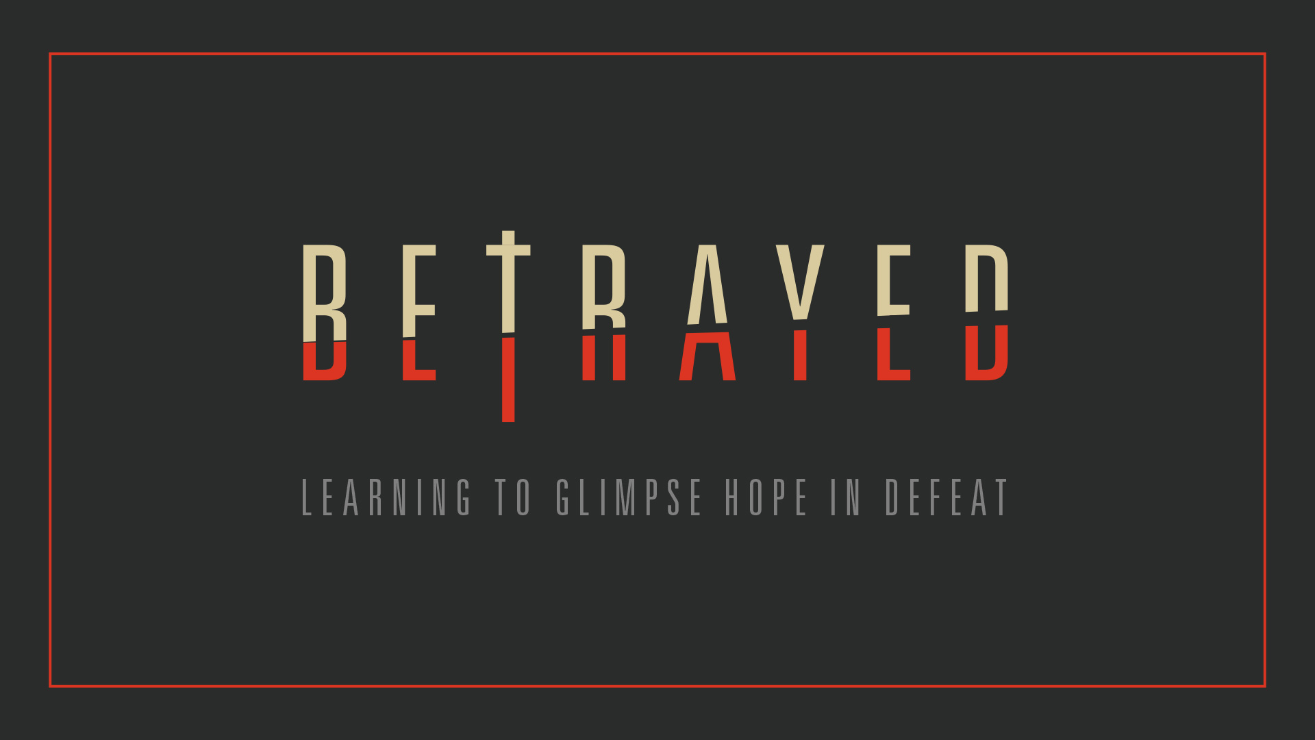 Betrayed_140812B-1.jpg