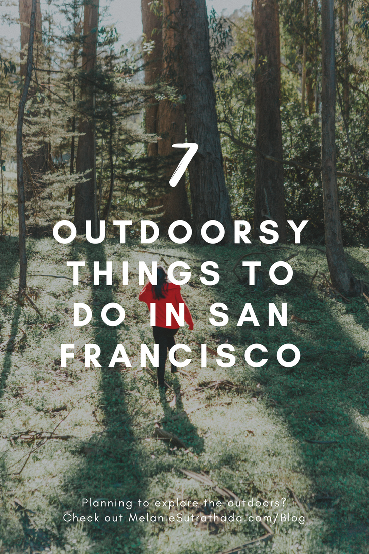 Melanie Sutrathada shares her top 7 outdoorsy things to do in San Francisco..png