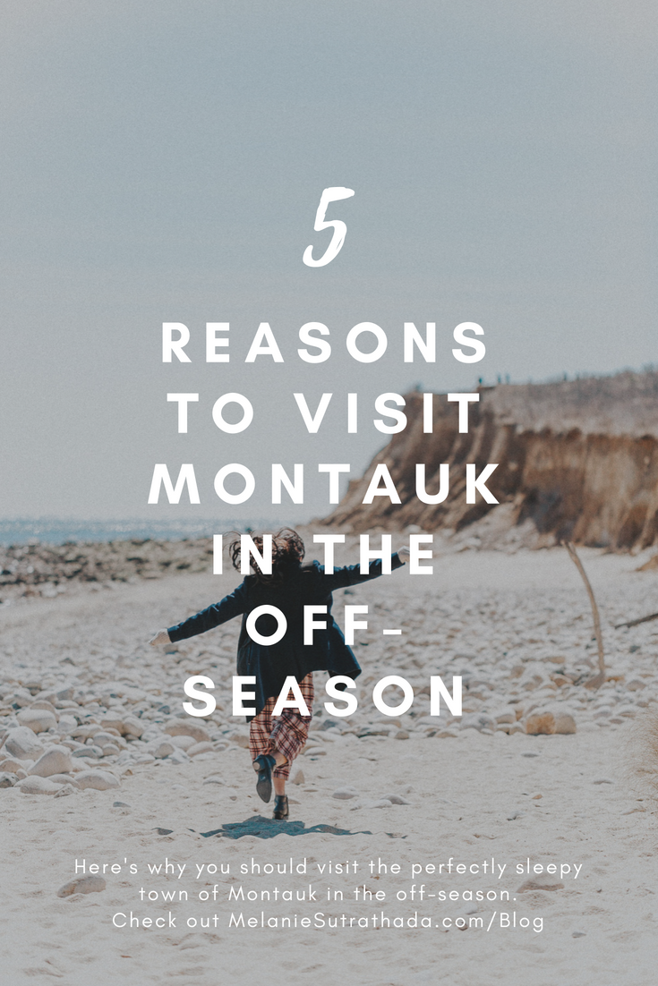 Melanie Sutrathada shares five reasons to visit Montauk in the off-season..png