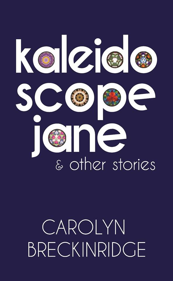 KALEIDOSCOPE JANE & OTHER STORIES by Carolyn Breckinridge