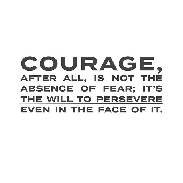 - IN THE FACE OF FEAR - I used to think that courage was for those who didn't really experience fear. Then 1 Corinthians 2:3 shouted to me as I read that Paul, the great Apostle also felt totally inadequate and was scared to death (MSG)  We will all face fear. It's not a question of IF we'll face fear, rather HOW will we persevere through it when it comes? Don't fear your children's future. Instead, teach them and speak with them about what courage it means to have courage.