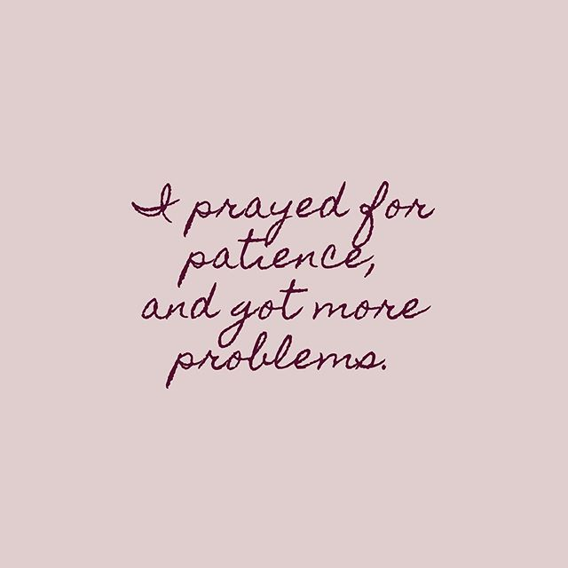 Patience is the ability to wait, or to continue doing something despite difficulties. It's to suffer without complaining or becoming annoyed. When we pray for patience we will be given beautiful 'opportunities' to endure difficulties. How have you experienced this in your own life and how did you grow from it?
