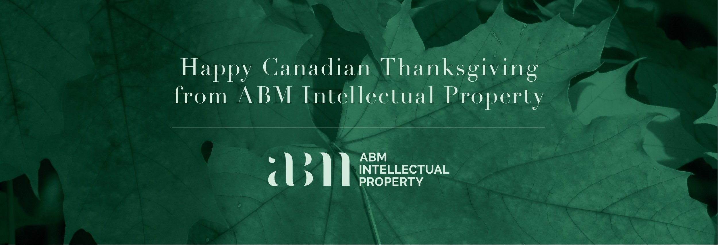 ABM IP wishes you a happy Canadian Thanksgiving!  Please note as this is a statutory holiday,  the Canadian Intellectual Property Office will be closed on Monday October 9, 2017.