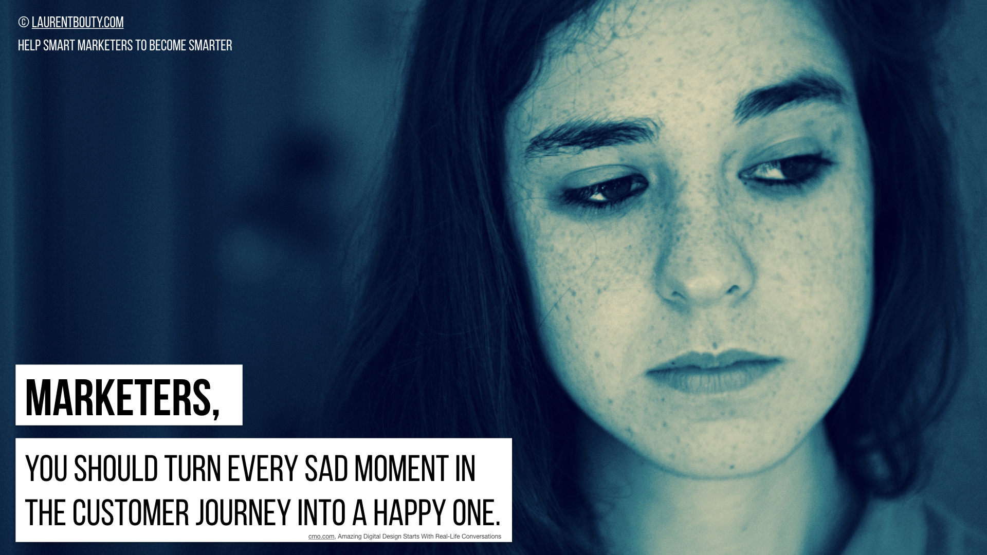 Marketers, You Should Turn Each Sad Moments Into a Happy One