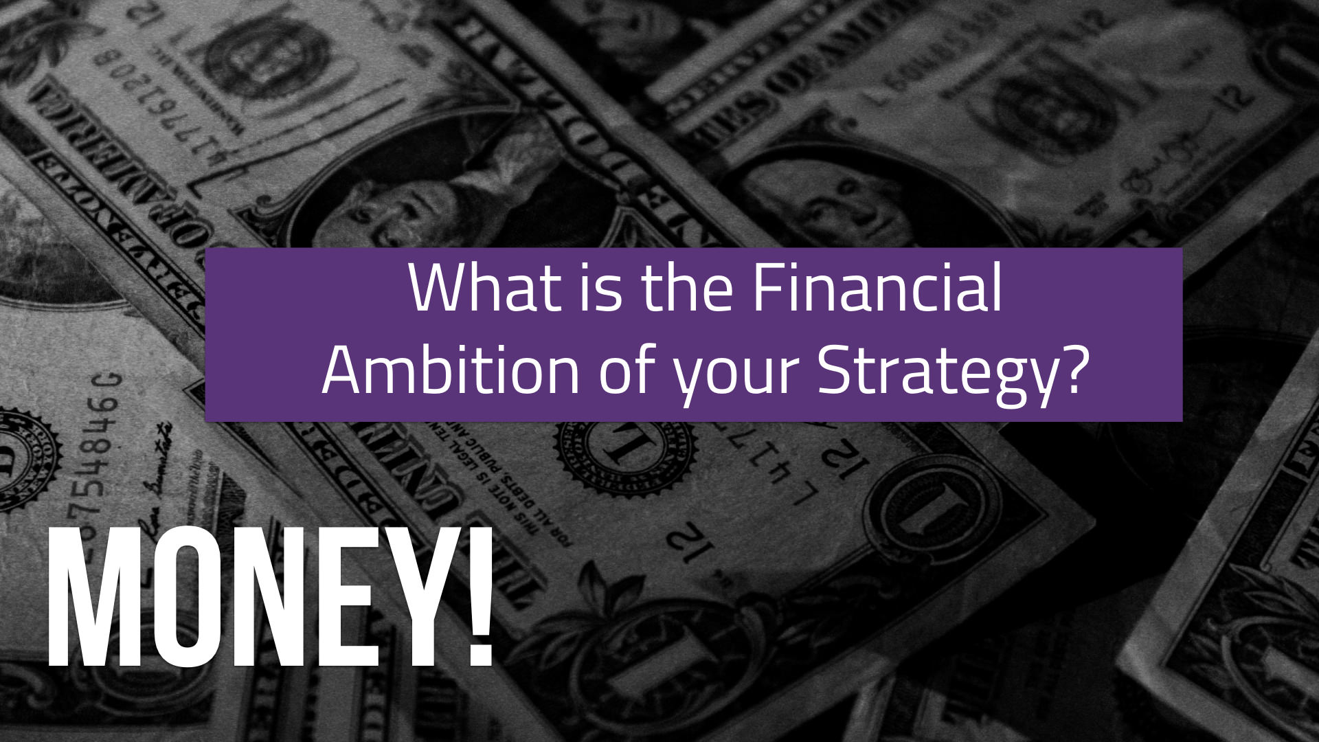 Financial Ambition of Your Strategy