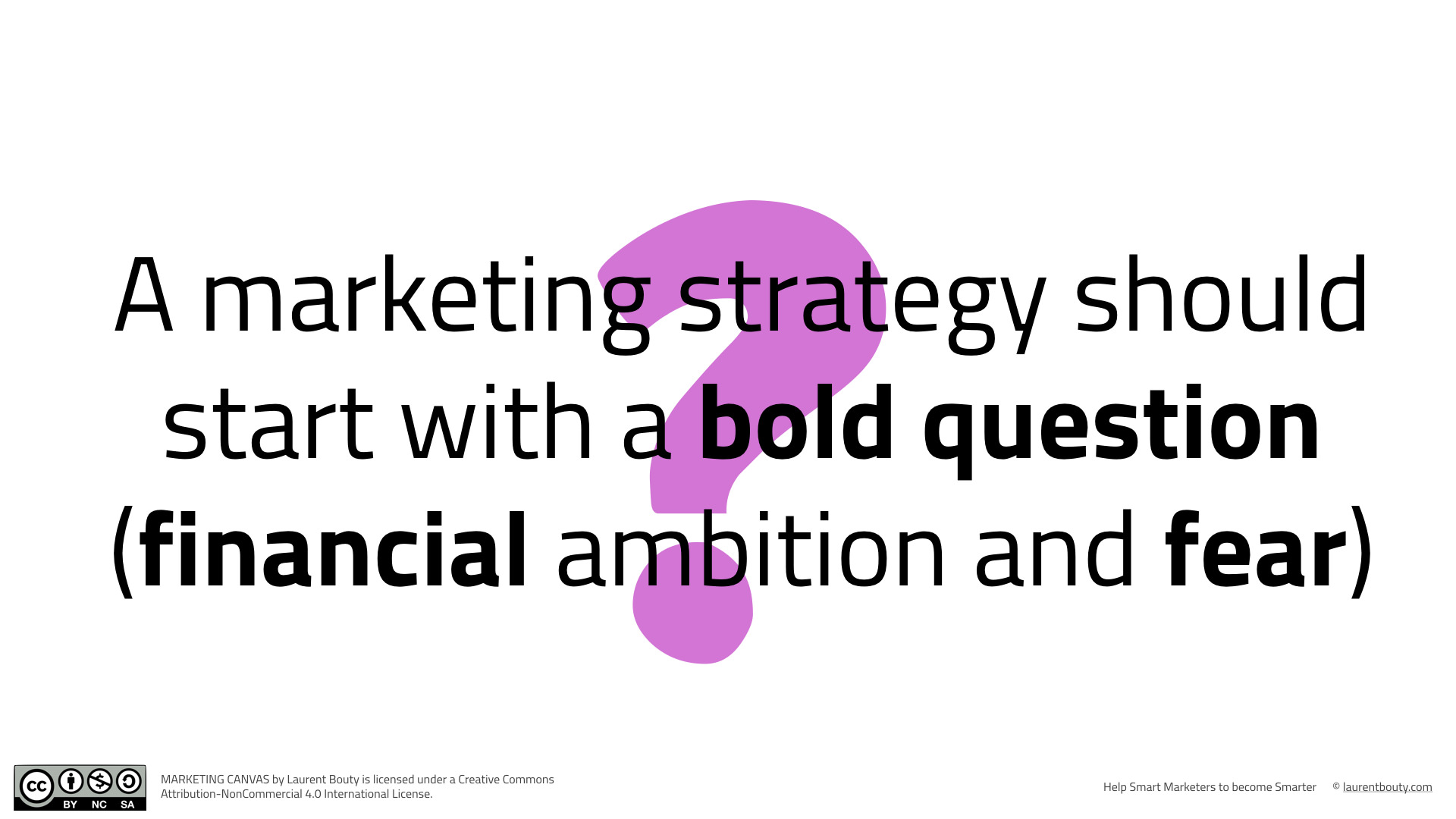 Marketing Strategy should start with a bold question