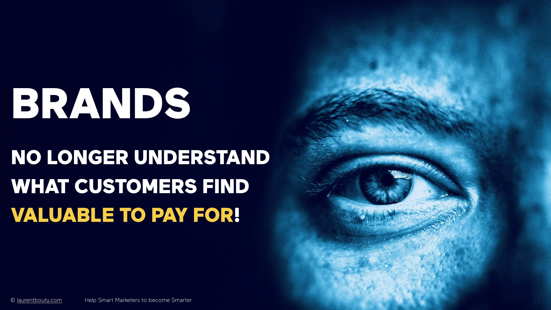 Marketers, Brands no longer understand what customer find valuable to pay for