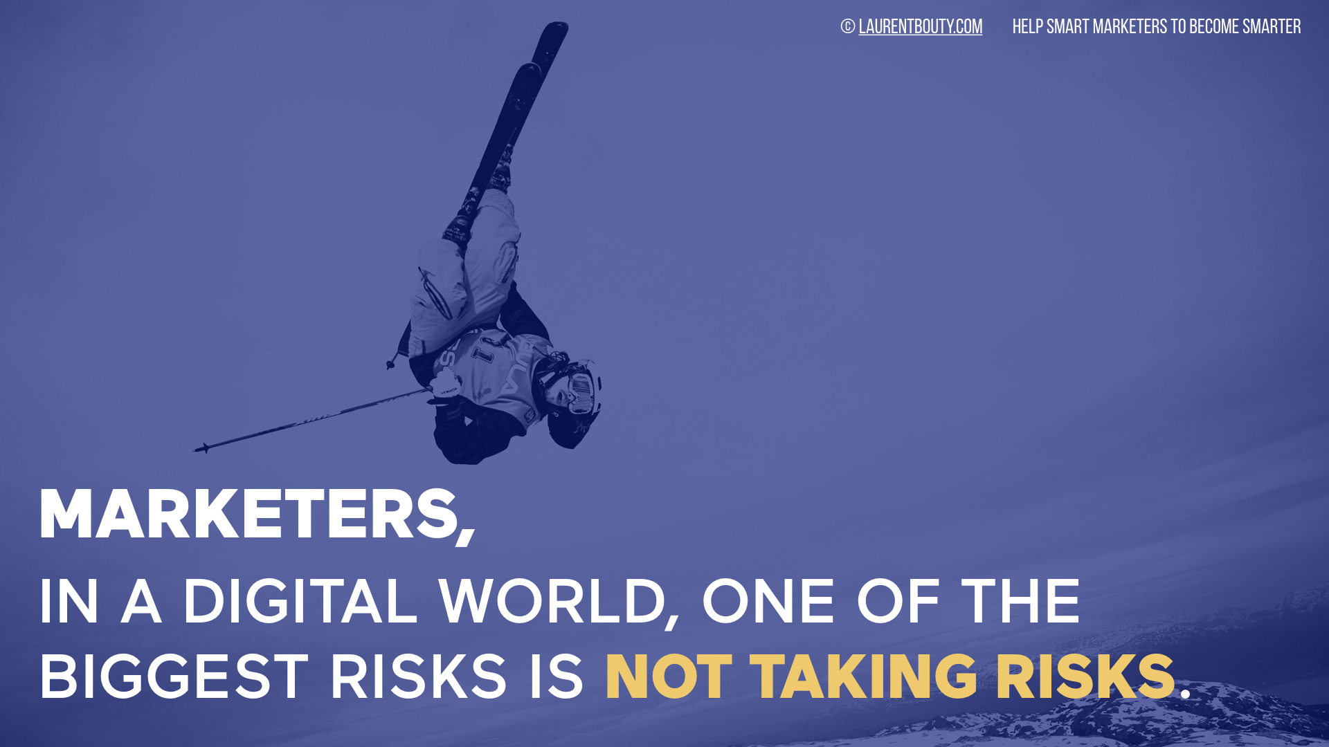 Marketers, In a Digital World, One of the Biggest Risks Is Not Taking Risks