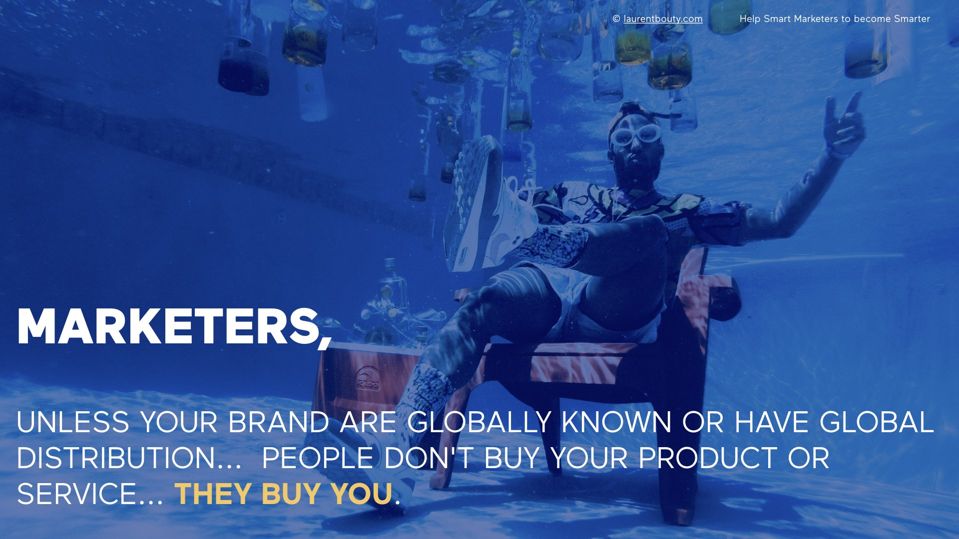 Marketers, The brand is you unless you are global