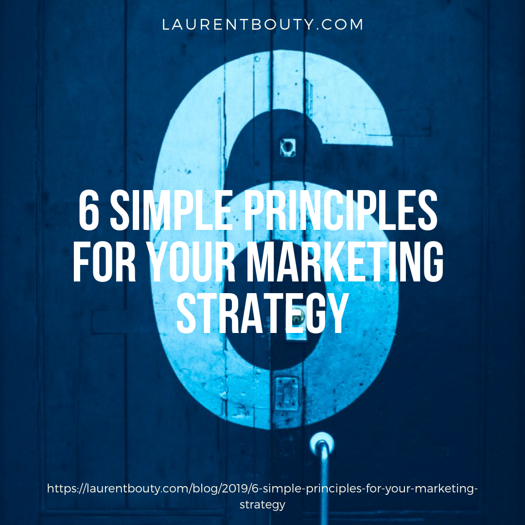 Laurent-Bouty-Marketers-6-Simple-Principles.png