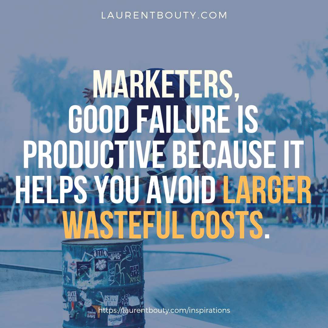 Maketers, Good Failure is Productive