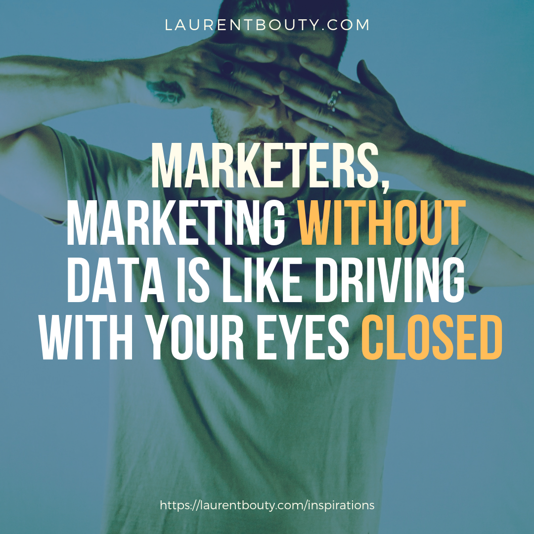 Marketers, Marketing without data is like driving your eyes closed