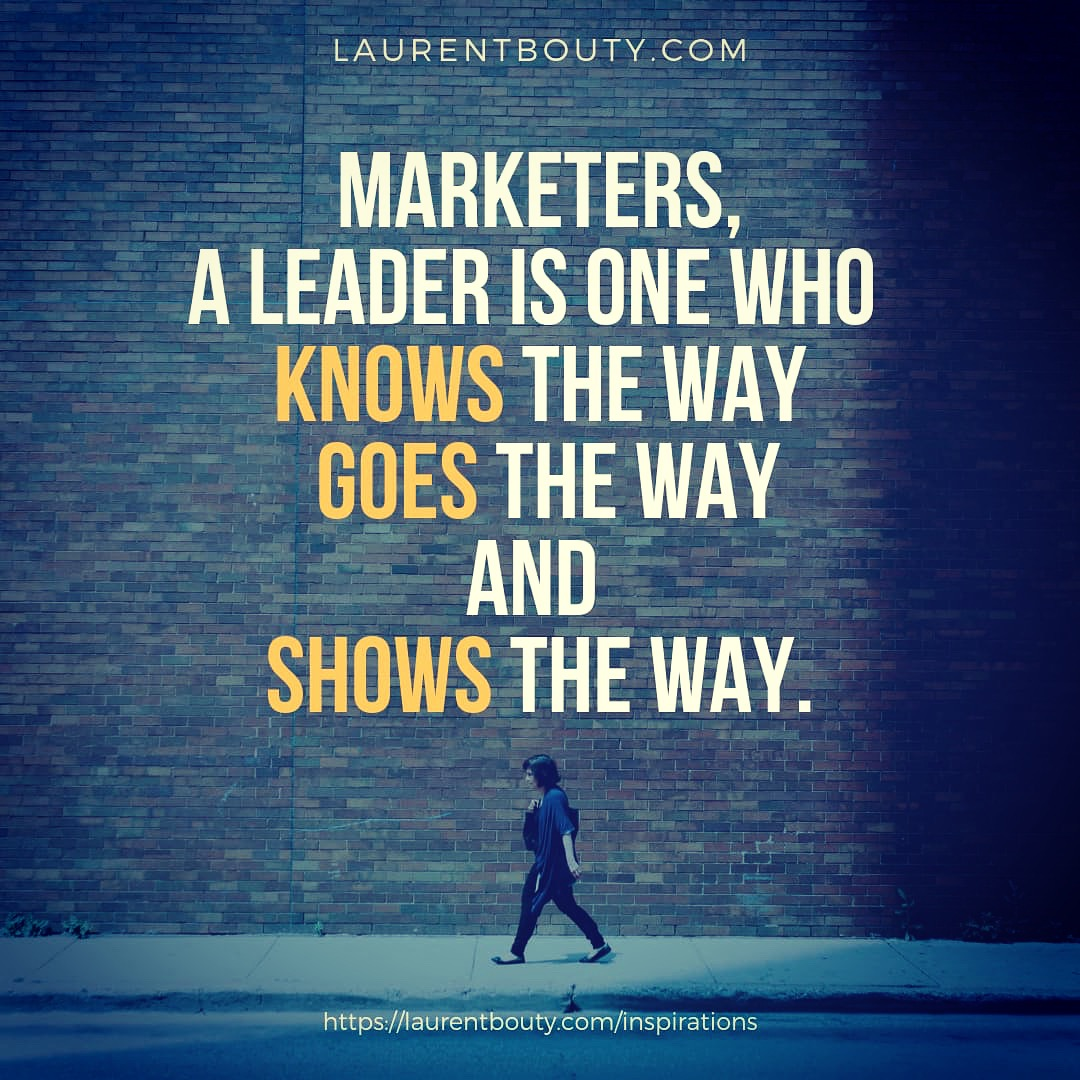 Marketers, a leader is one who ...