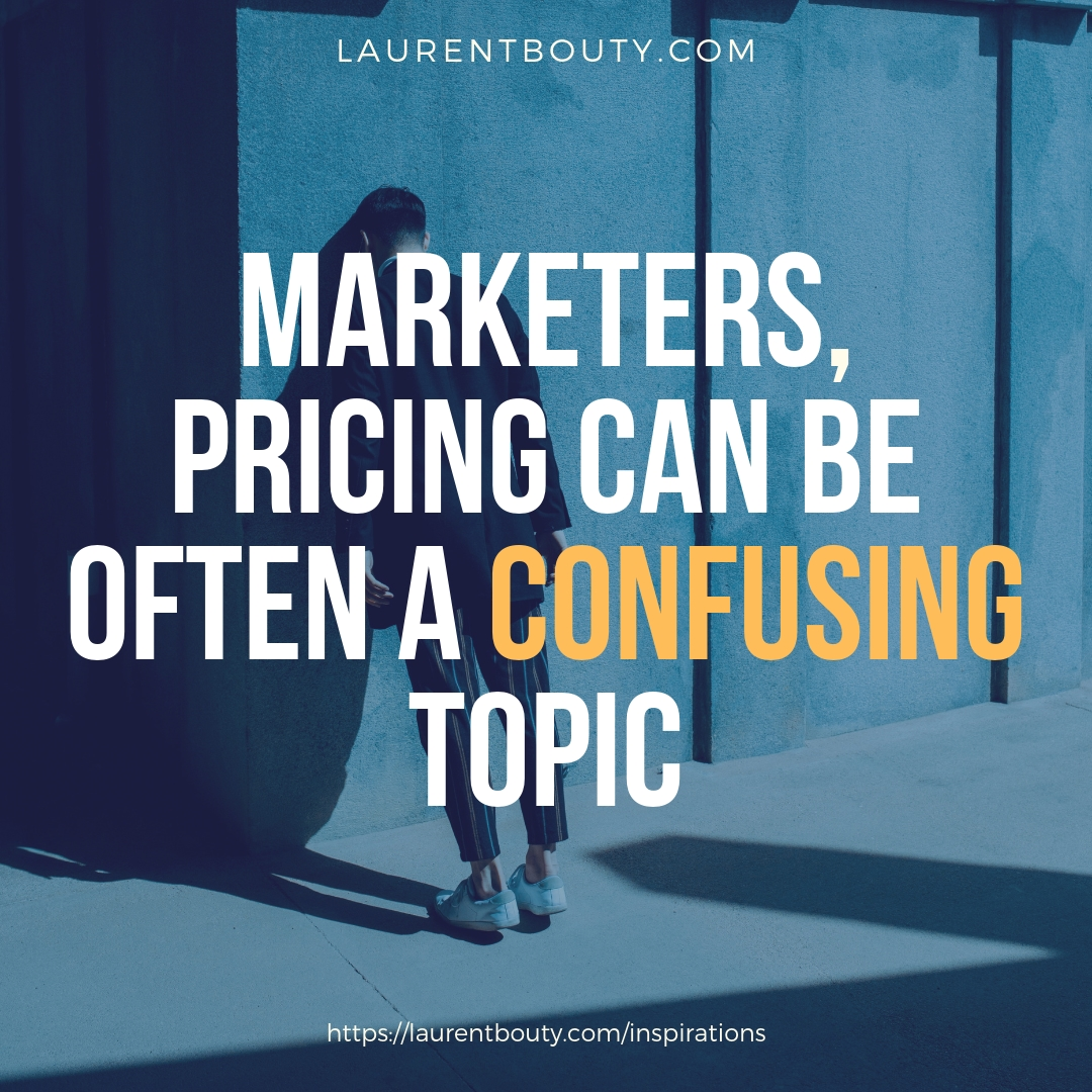 Marketers, Pricing can often be a confusing topic