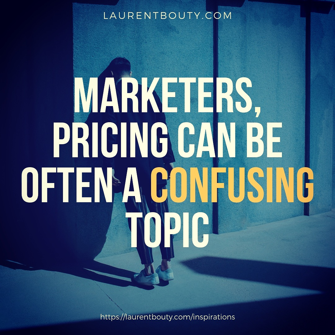 Marketers, pricing can be often a confusing topic