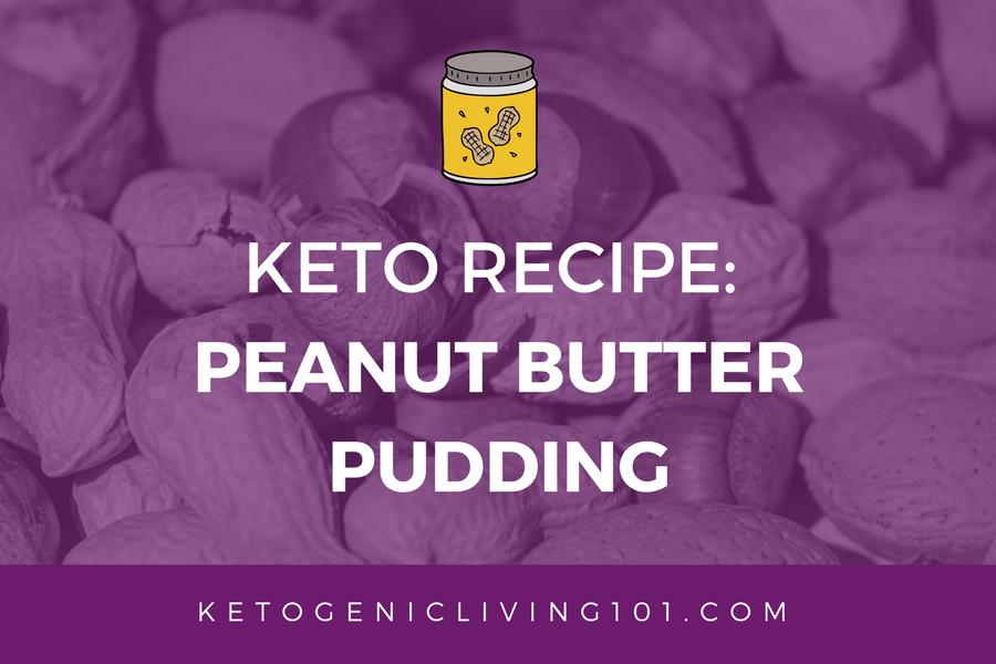 Keto Recipe: Peanut Butter Pudding