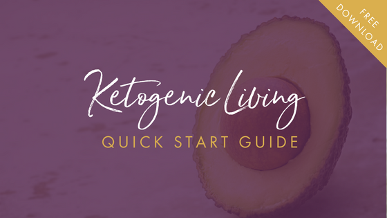 Ketogenic Living 101 Quick Start Guide