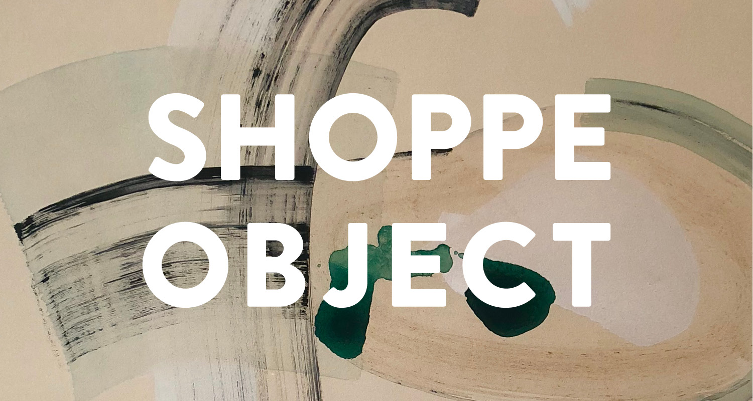 Shoppe Object - August 11-13, New York