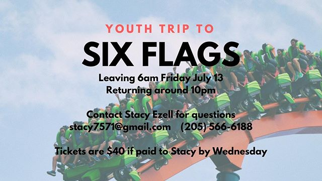 Our students are taking a trip to Six Flags THIS FRIDAY!  If you'd like to join them tickets are only $40 if paid to Stacy Ezell by Wednesday.  Anyone is welcome, just contact Stacy at stacy7571@gmail.com or 205-566-6188. . . . #sixflags #youthtrip #hueytownumc #thrivehueytown #thrive #youthministry