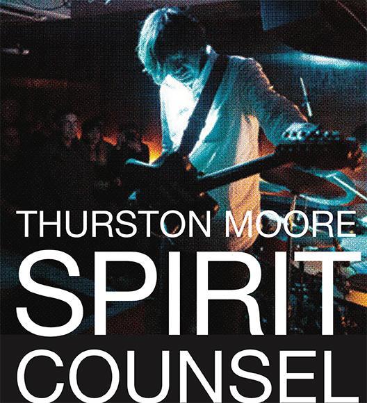 Thurston Moore | Spirit Counsel