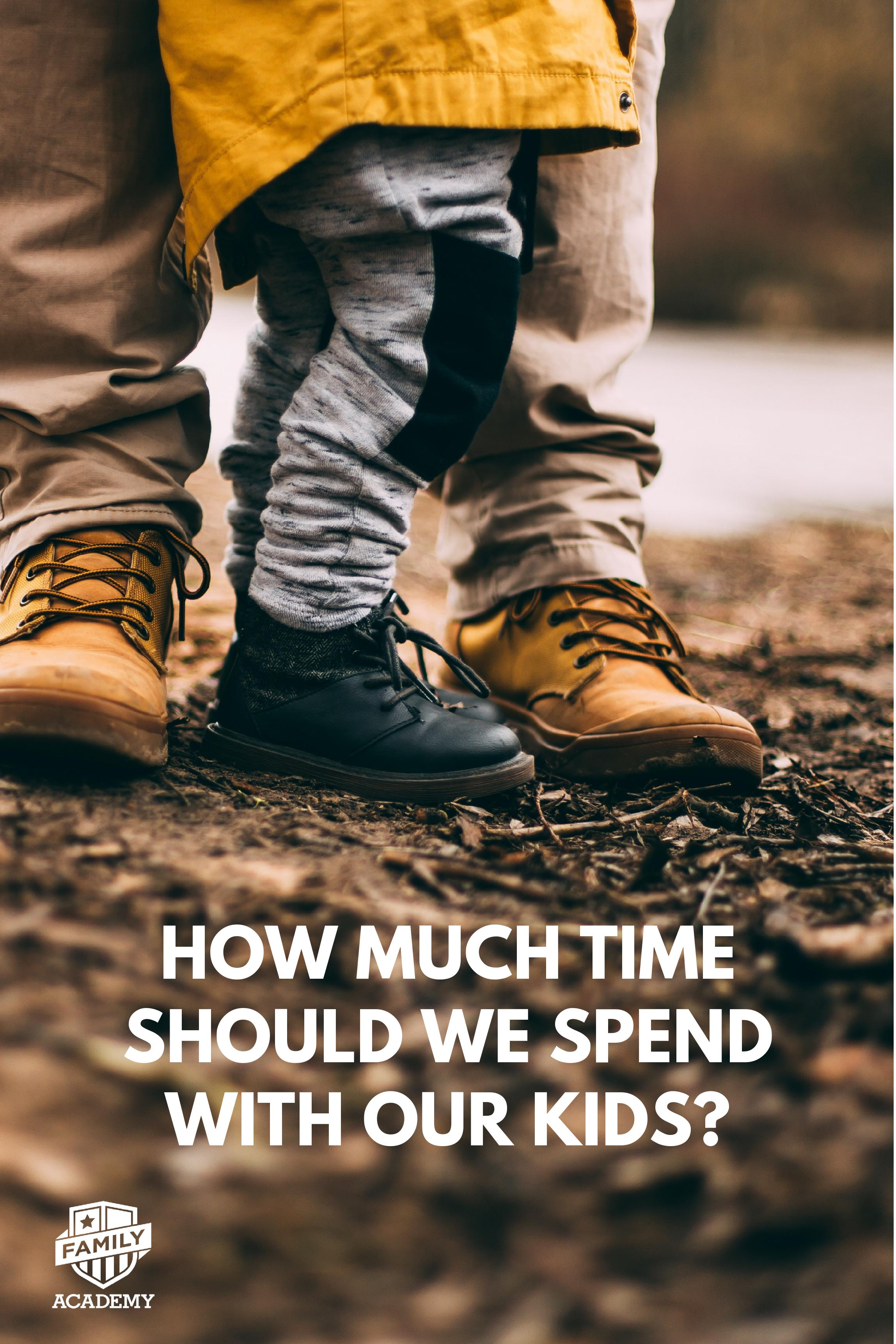 How much time should we spend with our kids?