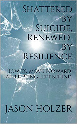 https://www.amazon.com/Shattered-Suicide-Renewed-Resilience-Forward-ebook/dp/B07Y5Y5H3V
