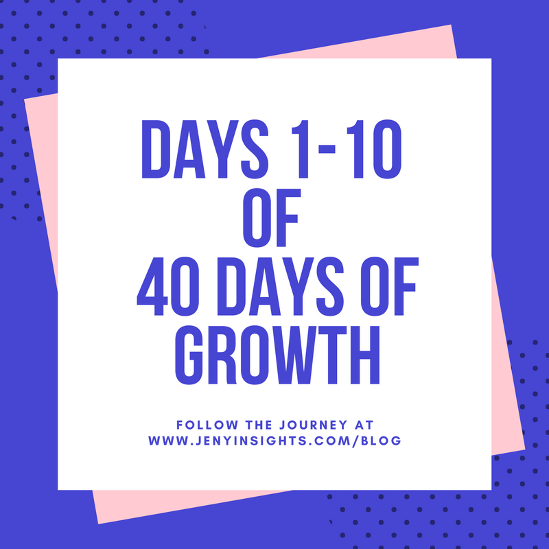 Days 1-10 of 40 DAYS OF GROWTH.png