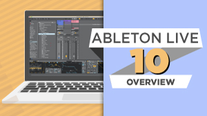 Ableton-Live-10-Overview_300x169.jpg