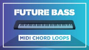 Midi-Chord-Loops_FUTURE-BASS_300x169.jpg