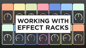 Working-With-Effect-Racks_300x169.jpg