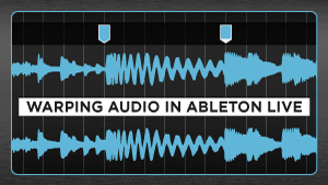 Warping-Audio-in-Ableton-Live_300x169.jpg