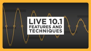 Live-10.1-Features-and-Techniques_300x169.jpg