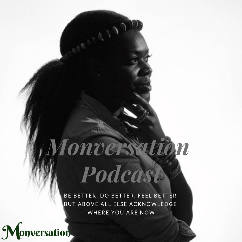 Monverstion Podcast a conversation that uplifts you. -