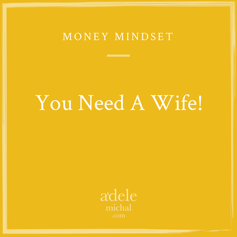 You Need A Wife