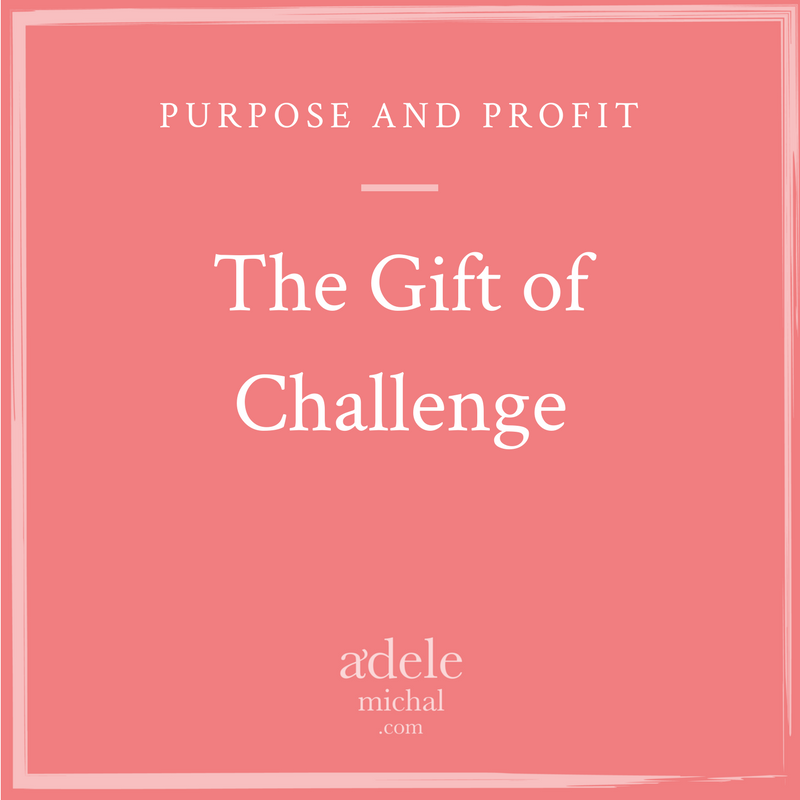 The Gift of Challenge