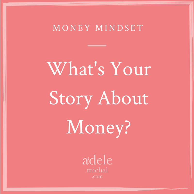 What's Your Story About Money