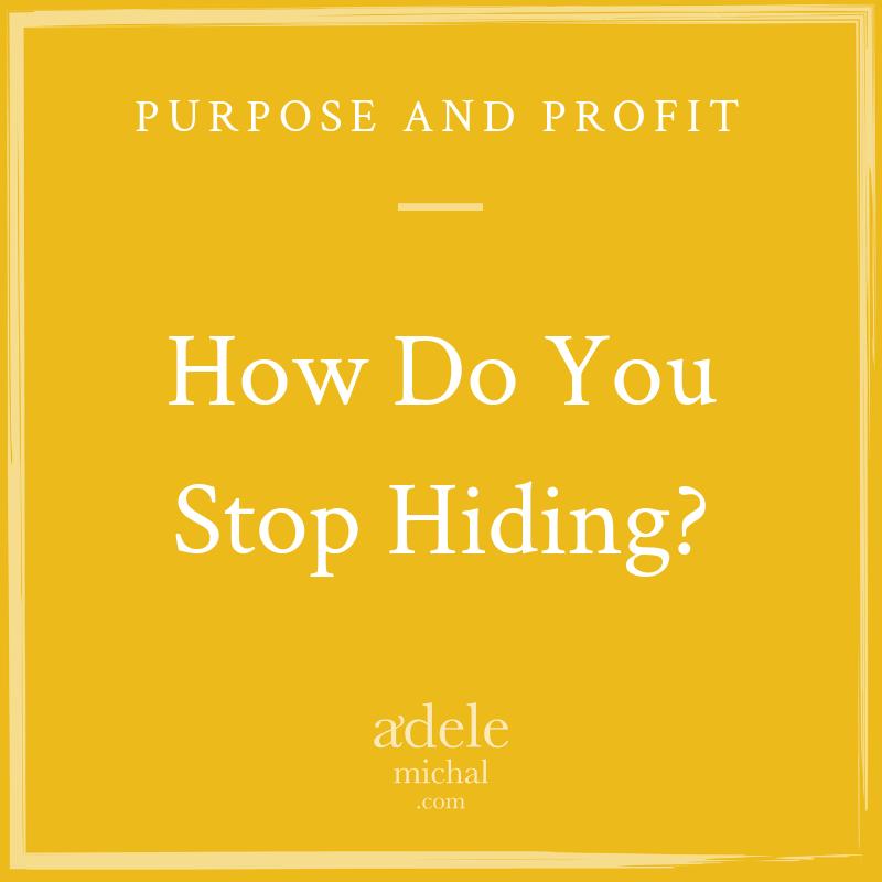 How Do You Stop Hiding?