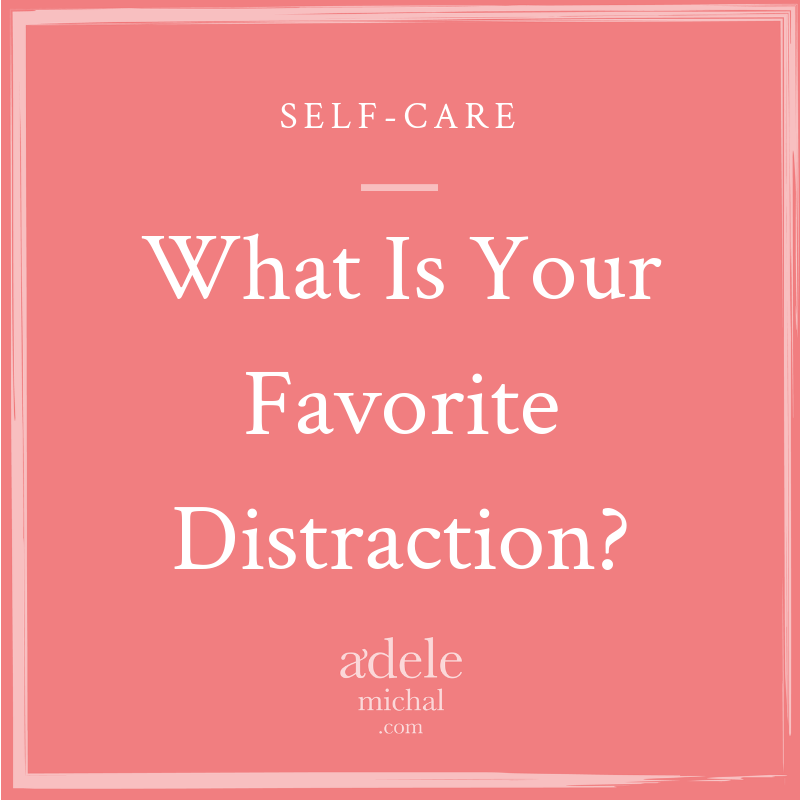 What Is Your Favorite Distraction?