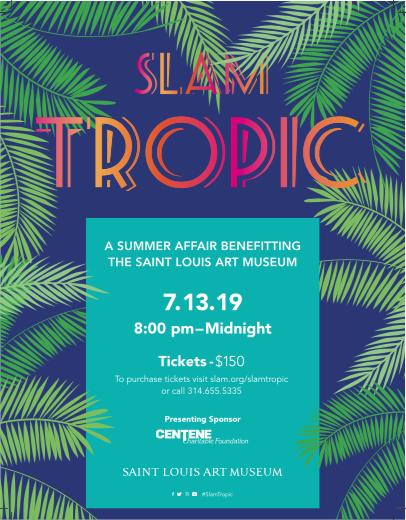 Visit slam.org/slamtropic for tickets or call 314.655.5335.