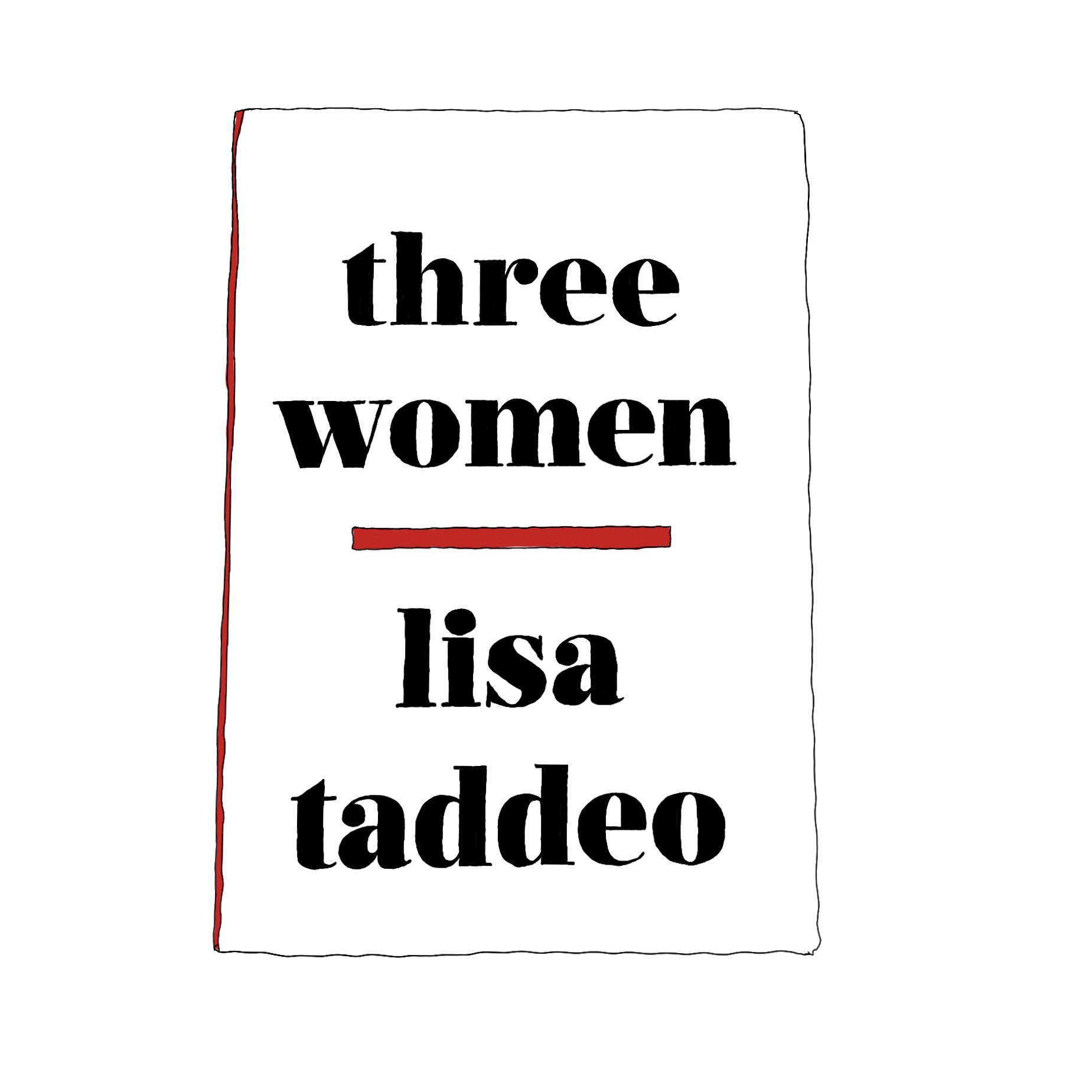 Three Women   This Writing Home Society book club pick has conversation already rolling on the tails of three women's sex lives. Join us for a  live chat in Austin  or  find discussions on Goodreads.