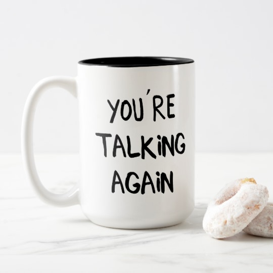 youre_talking_again_before_morning_coffee_two_tone_coffee_mug-funny-quote-in-my-house.jpg