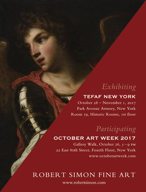 Exhibiting TEFAF NEW YORK October 28 – November 1, 2017 Park Avenue Armory, New York Room 19, Historic Rooms, 1st floor Participating OCTOBER ART WEEK 2017 Gallery Walk, October 26, 5 – 9 pm 22 East 80th Street, Fourth Floor, New York www.octoberartweek.com ROBERT SIMON FINE ART www.robertsimon.com