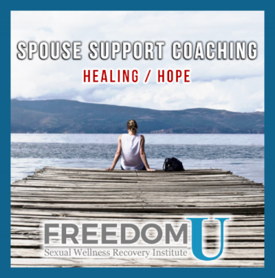 Sexual addiction spouse support. Counseling and coaching. Freedom U Sexual Wellness Recovery Institute www.freedomu.net