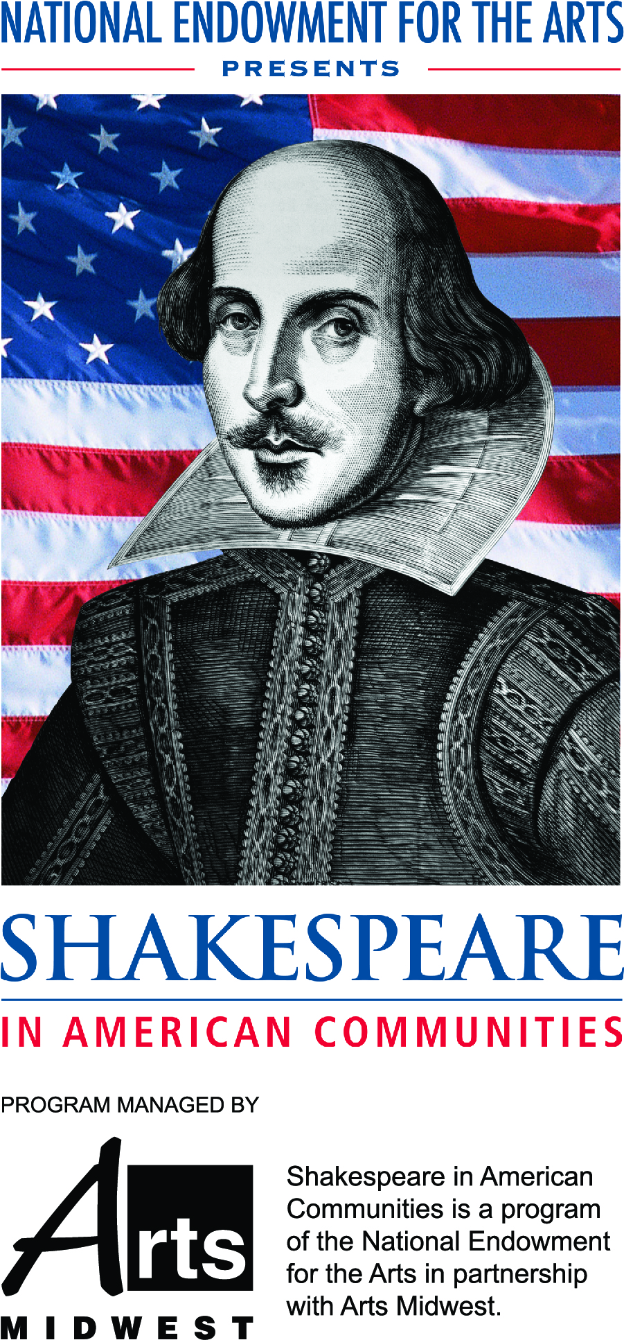 National Endowment for the Arts Presents: Shakespeare in American Communities. Program managed by Arts Midwest.