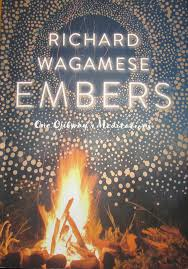 Poetic Inspiration: Embers.  I pick up this book, open it up to wherever my fingers guide and soak in whatever the page wants me to heed in that moment.