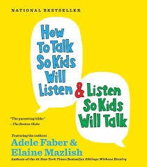 How to Talk So Kids Will Listen: Our boys are entering an era of sibling spats and this book is my secret training manual on how to referee the seemingly unending battles.