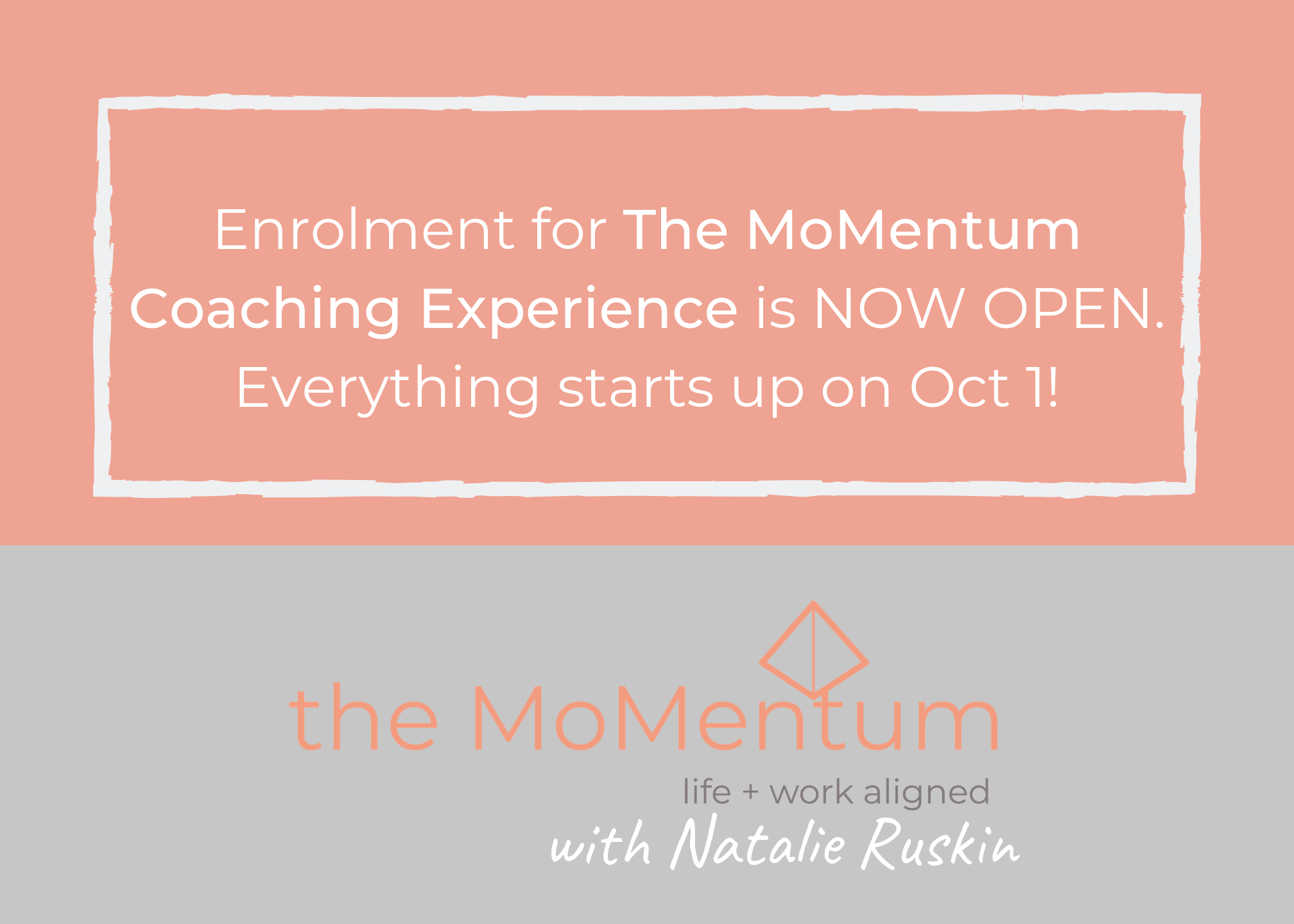 Enrolment for The MoMentum Coaching Experience is NOW OPEN. Everything starts up on Oct 1! (2).png